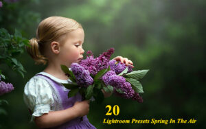 20 پریست لایت روم فصل بهار Lightroom Presets Spring In The Air