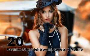 ۲۰ پریست مدرن لایت روم تم فشن و مدلینگ Fashion Film Lightroom Presets + Mobile