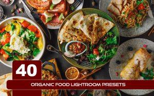 40 پریست لایت روم غذایی و پریست کمرا راو فتوشاپ تم ارگانیک Organic Food Lightroom Presets