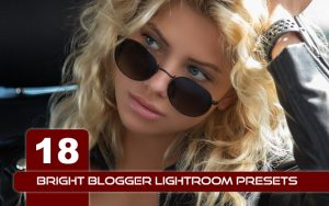 18 پریست لایت روم حرفه ای بلاگرها Bright Blogger Lightroom Presets
